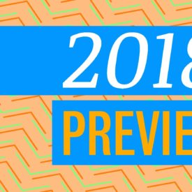2018 Preview: What to Expect From the Year's Notable Events