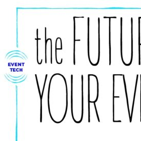 Event Technology Special Report: The Future of Events Is Here