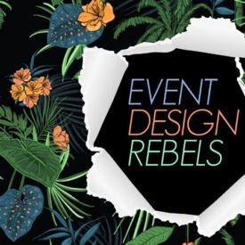 The 2018 Design Issue: Event Design Rebels