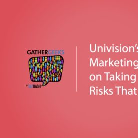 Podcast: Univision's Marketing Chief on Taking Event Risks That Pay Off (Episode 105)