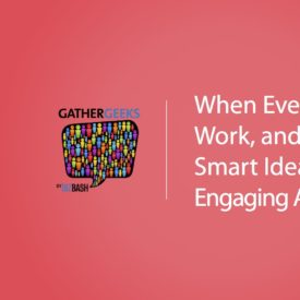 Podcast: When Events Don't Work, and 7 Other Smart Ideas for Engaging Attendees (Episode 110)
